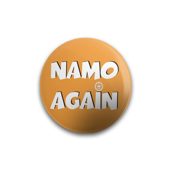 Namo Again Button Badge - Mister Fab