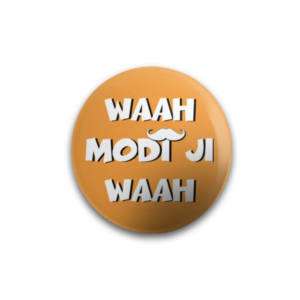 Waah Modi Ji Waah Button Badge - Mister Fab