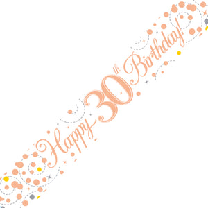 30th Happy Birthday 30 White & Rose Gold Fizz Banner - 2.7m