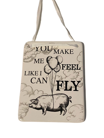 'You Make me Feel Like I can Fly' Pig theme decorative ceramic plaque