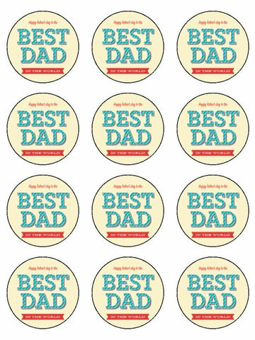 Happy Fathers to the best dad Edible Printed CupCake Toppers Icing Sheet of 12 Toppers