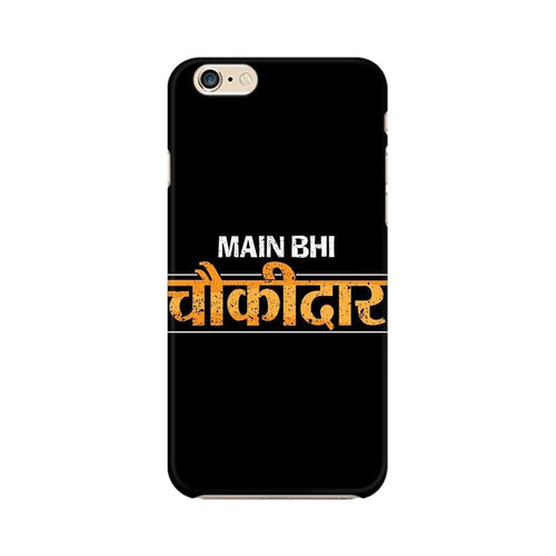 Main Bhi Chowkidar Multicolour Phone Case For Apple iPhone 6 Plus