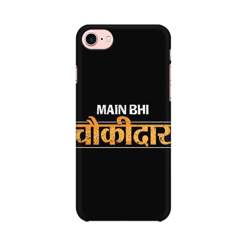 Main Bhi Chowkidar Multicolour Phone Case For Apple iPhone 7