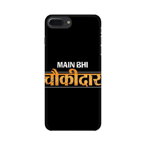 Main Bhi Chowkidar Multicolour Phone Case For Apple iPhone 7 Plus