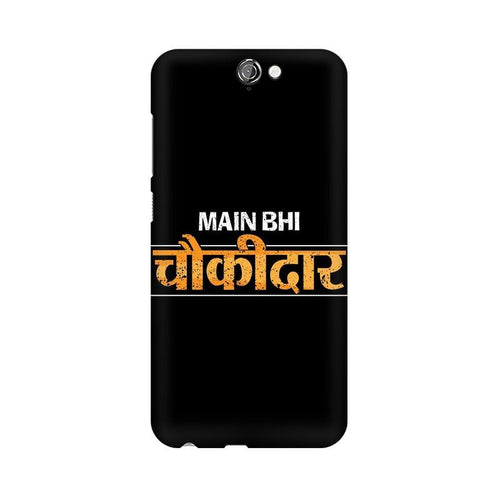 Main Bhi Chowkidar Multicolour Phone Case For HTC One A9