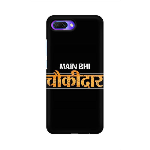 Main Bhi Chowkidar Multicolour Phone Case For Huawei Honor 10