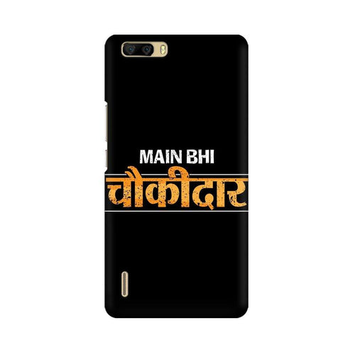 Main Bhi Chowkidar Multicolour Phone Case For Huawei Honor 6 Plus