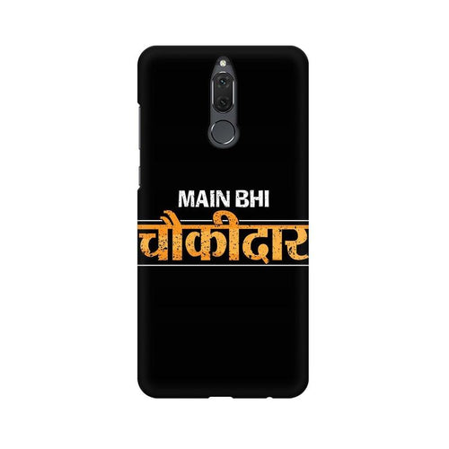 Main Bhi Chowkidar Multicolour Phone Case For Huawei Honor 9i