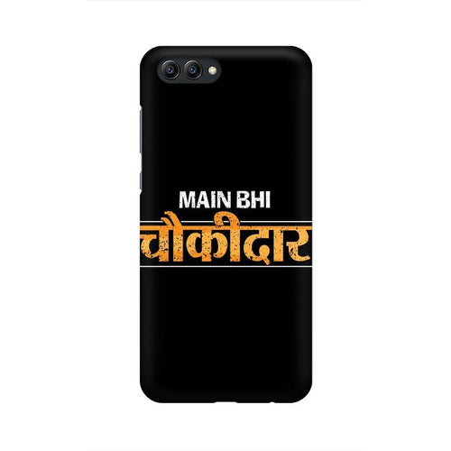 Main Bhi Chowkidar Multicolour Phone Case For Huawei Honor View 10