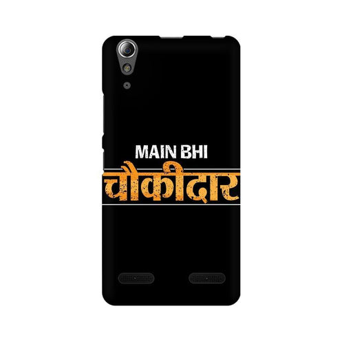 Main Bhi Chowkidar Multicolour Phone Case For Lenovo A6000 Plus
