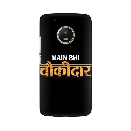 Main Bhi Chowkidar Multicolour Phone Case For Moto G5 Plus