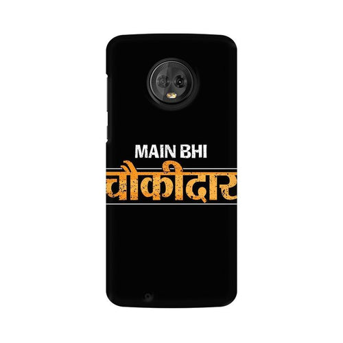 Main Bhi Chowkidar Multicolour Phone Case For Moto G6