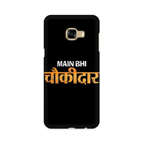 Main Bhi Chowkidar Multicolour Case For  Samsung C5 Pro