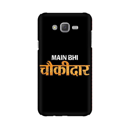 Main Bhi Chowkidar Multicolour Case For  Samsung J3