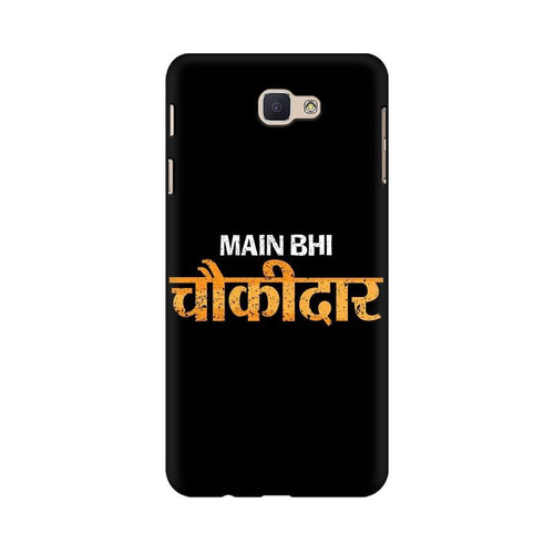 Main Bhi Chowkidar Multicolour Case For  Samsung J5 Prime
