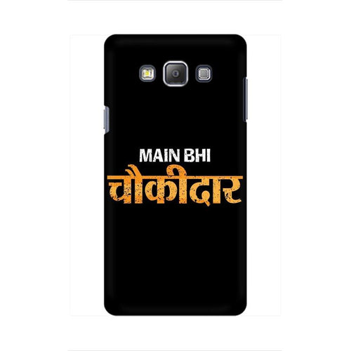 Main Bhi Chowkidar Multicolour Case For  Samsung On 7