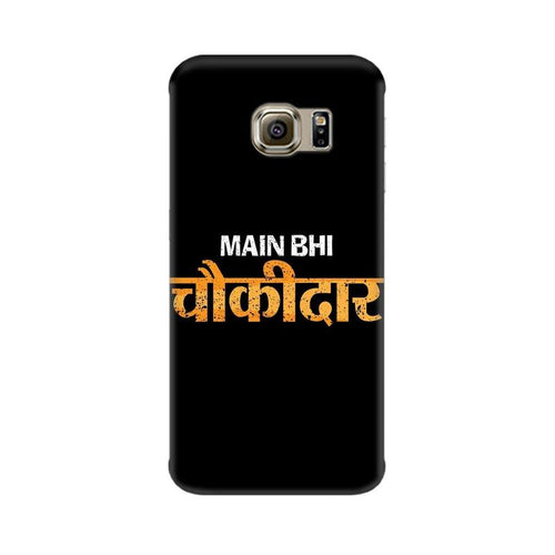 Main Bhi Chowkidar Multicolour Case For  Samsung S7 Edge