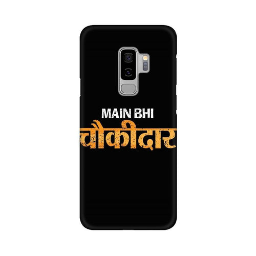 Main Bhi Chowkidar Multicolour Case For  Samsung S9 Plus