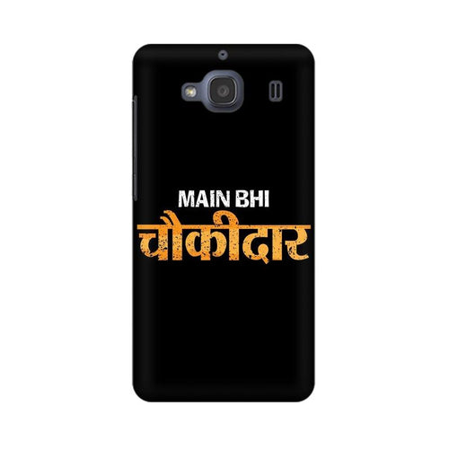 Main Bhi Chowkidar Multicolour Case For Xiaomi Redmi 2s