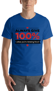 Give Your 100% T-Shirt