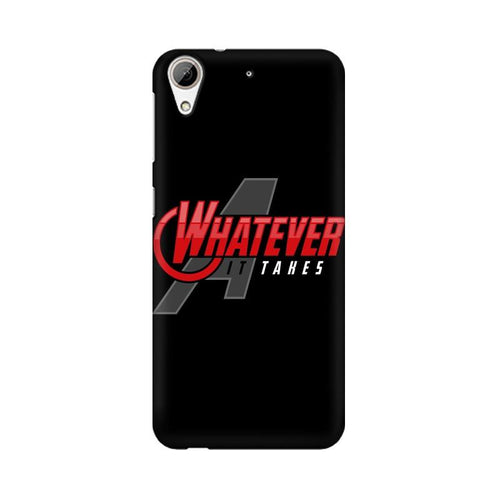 Whatever It Takes Multicolour Phone Case For HTC Desire 626