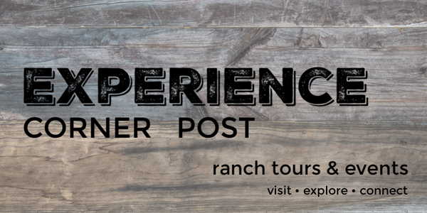 experience the Corner Post Ranch - tours, dinners, events, overnight stays, visit and explore