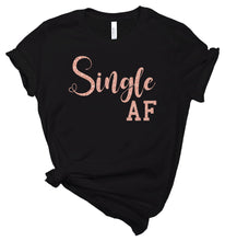 Load image into Gallery viewer, Single AF - T-Shirt - Healthy Wealthy Skinny
