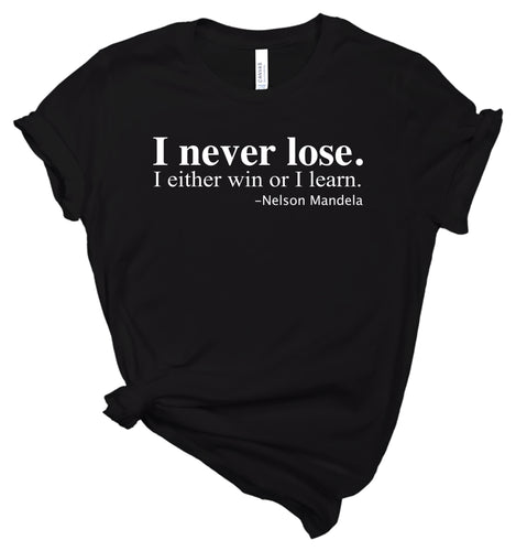 I Never Lose Nelson Mandela T-Shirt | Nelson Mandela Quote
