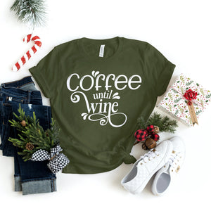 Coffee Until Wine - T-Shirt