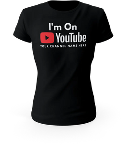 I'm On YouTube T-Shirt | Custom T-Shirt with Your Channel Name