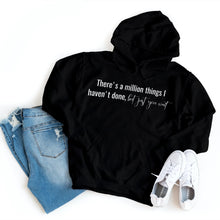 Load image into Gallery viewer, Hamilton - There's A Million Things I Haven't Done, But Just You Wait - Hoodie - Healthy Wealthy Skinny