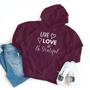 Live Love & Be Grateful - Hoodie