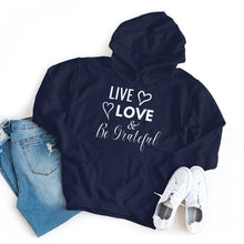 Load image into Gallery viewer, Live Love & Be Grateful - Hoodie