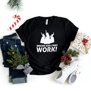 Hamilton - Angelica Eliza & Peggy Work - T-Shirt