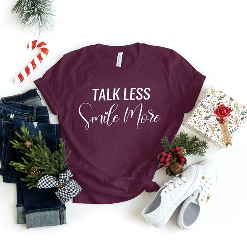 Talk Less Smile More - T-Shirt - Healthy Wealthy Skinny