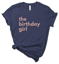 Load image into Gallery viewer, the birthday girl - Personalized Women's Birthday Shirt - Healthy Wealthy Skinny