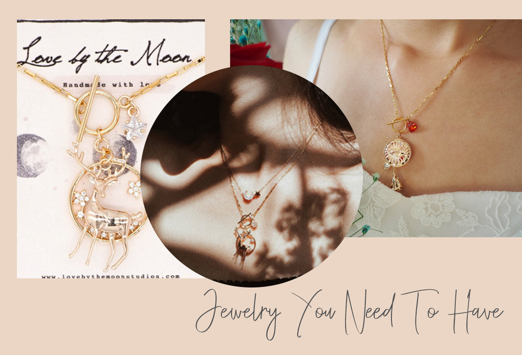 Jewelry You Need To Have