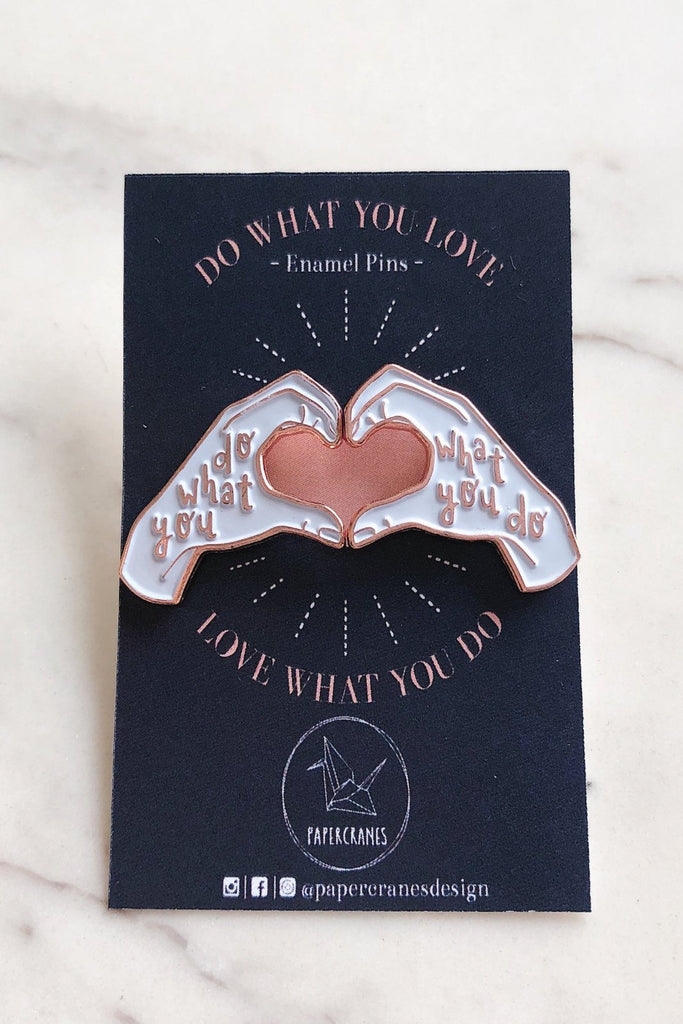 DO WHAT YOU LOVE, LOVE WHAT YOU DO | ENAMEL PIN PAIR