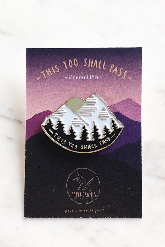 THIS TOO SHALL PASS | ENAMEL PIN