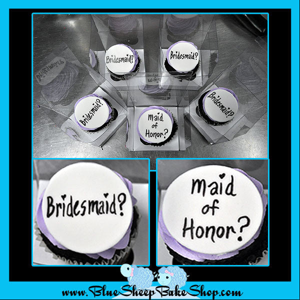Will you be my bridesmaid cupcakes