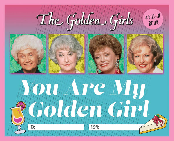 golden girls: you are my golden girl: a fill-in book