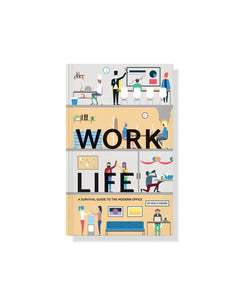 work life - a survival guide to the modern office