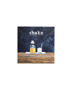 shake book: a new perspective on cocktails