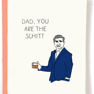 dad, you are the schitt