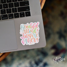 Load image into Gallery viewer, Vinyl Sticker // Beautiful Minds
