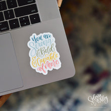 Load image into Gallery viewer, Vinyl Sticker // You are Strong