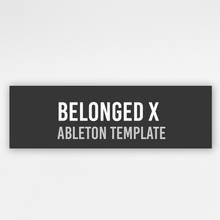 Load image into Gallery viewer, Belonged X Deep House - Ableton Template