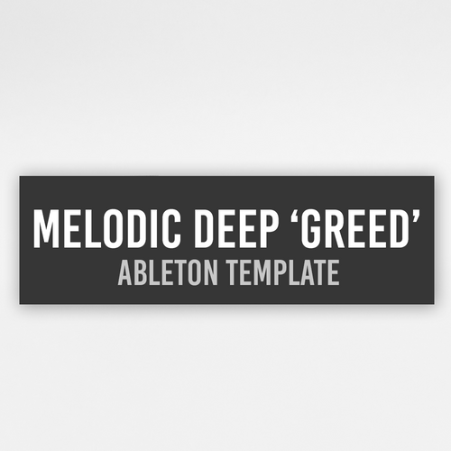 Melodic Deep Greed - Ableton Template
