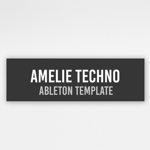Amelie Techno - Ableton Template