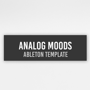 Analog Moods - Ableton Template